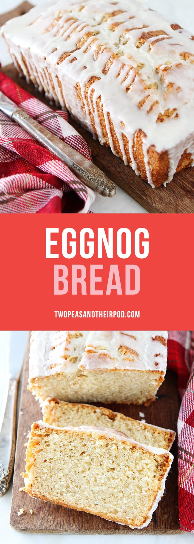 Eggnog Bread-this easy eggnog quick bread is a holiday favorite! Serve it for Christmas breakfast, brunch, or dessert! #eggnog #holidays #Christmas #bread