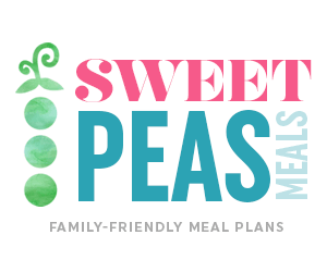 Sweet Peas Meals: Family Friendly Meal Plans